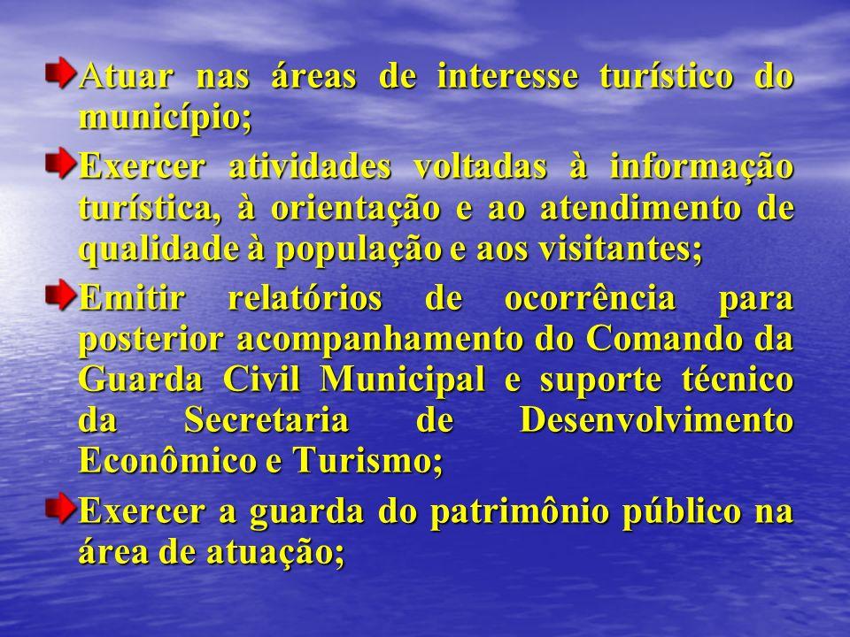 Atuar nas áreas de interesse turístico do município;