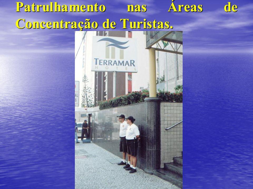 Patrulhamento nas Áreas de Concentração de Turistas.