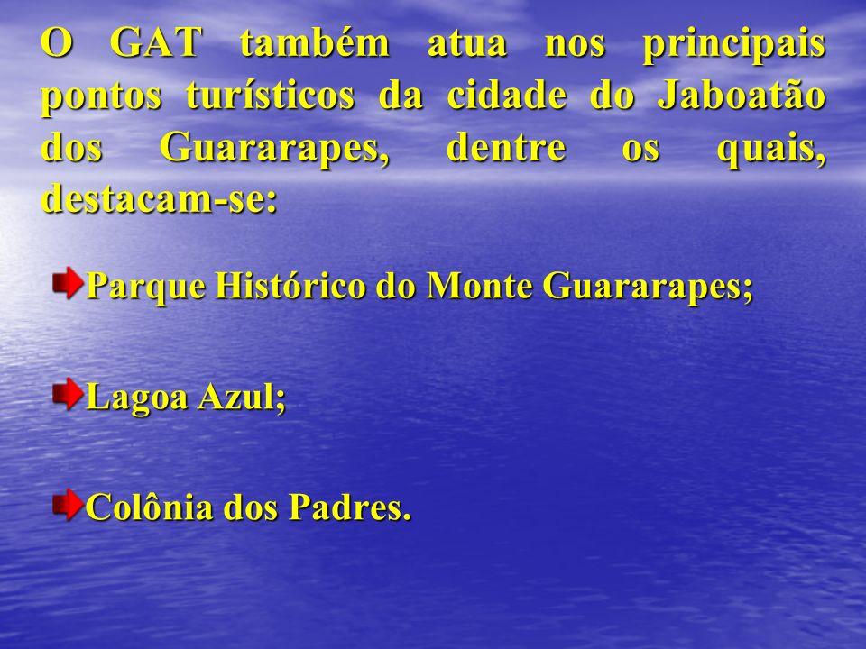 O GAT também atua nos principais pontos turísticos da cidade do Jaboatão dos Guararapes, dentre os quais, destacam-se: