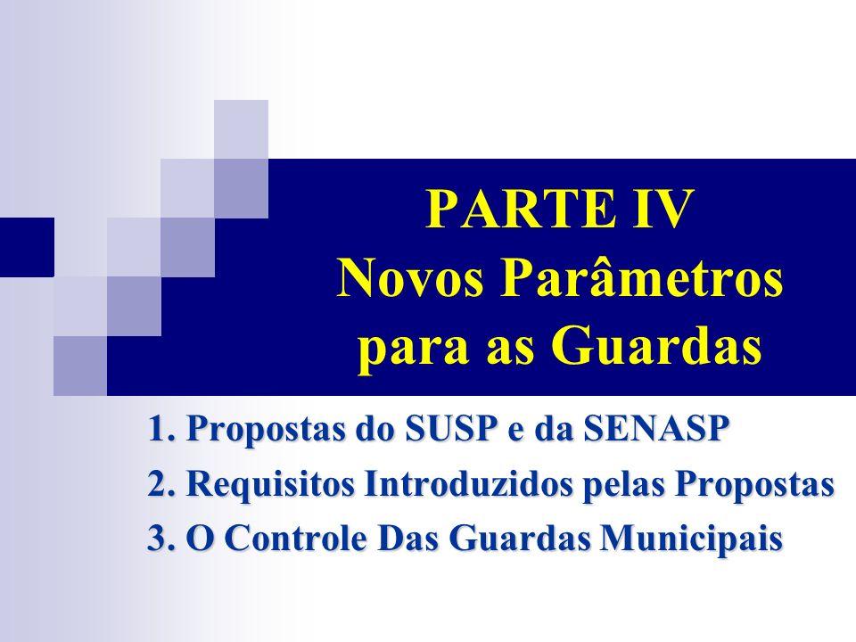 PARTE IV Novos Parâmetros para as Guardas