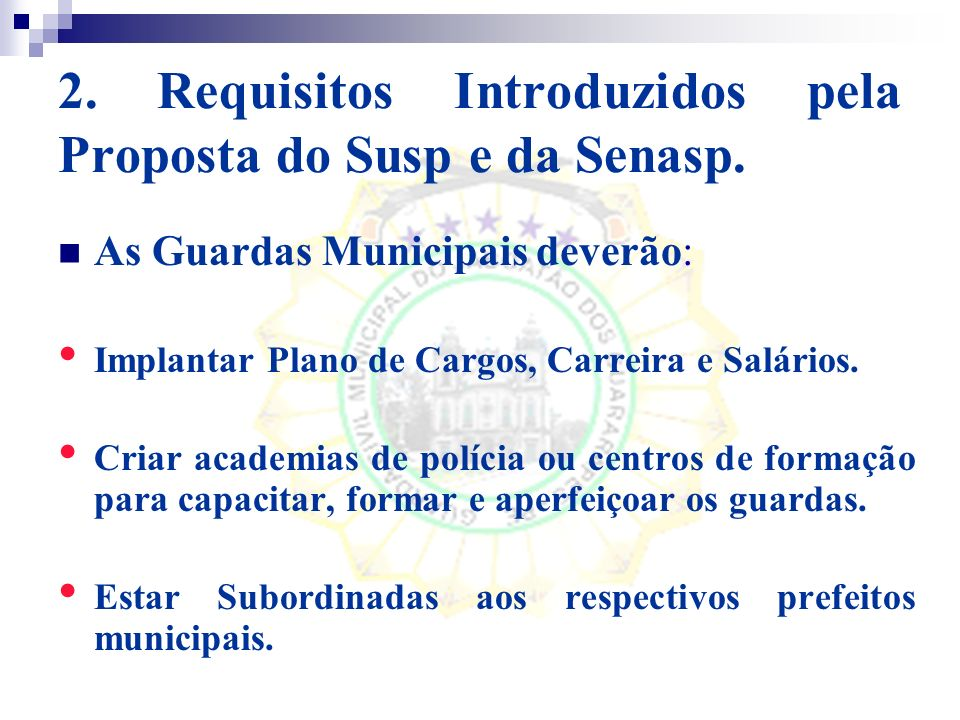 2. Requisitos Introduzidos pela Proposta do Susp e da Senasp.