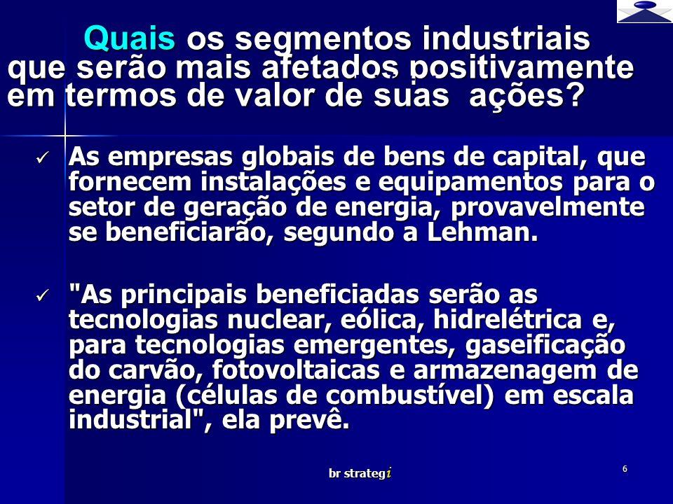 Quais os segmentos industriais que serão mais afetados positivamente em termos de valor de suas ações