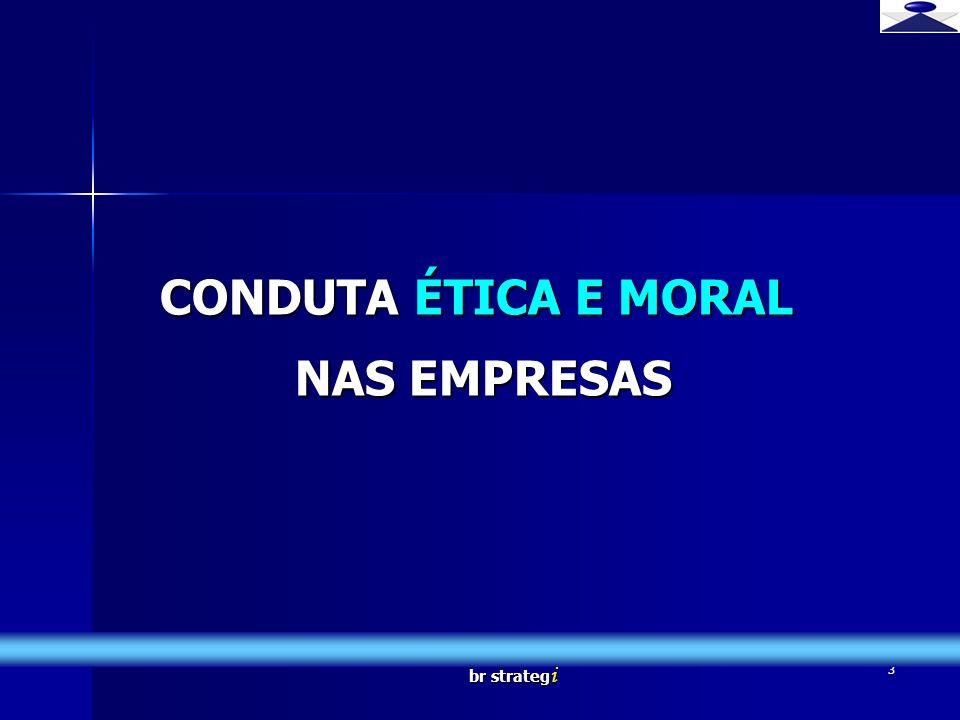 CONDUTA ÉTICA E MORAL NAS EMPRESAS
