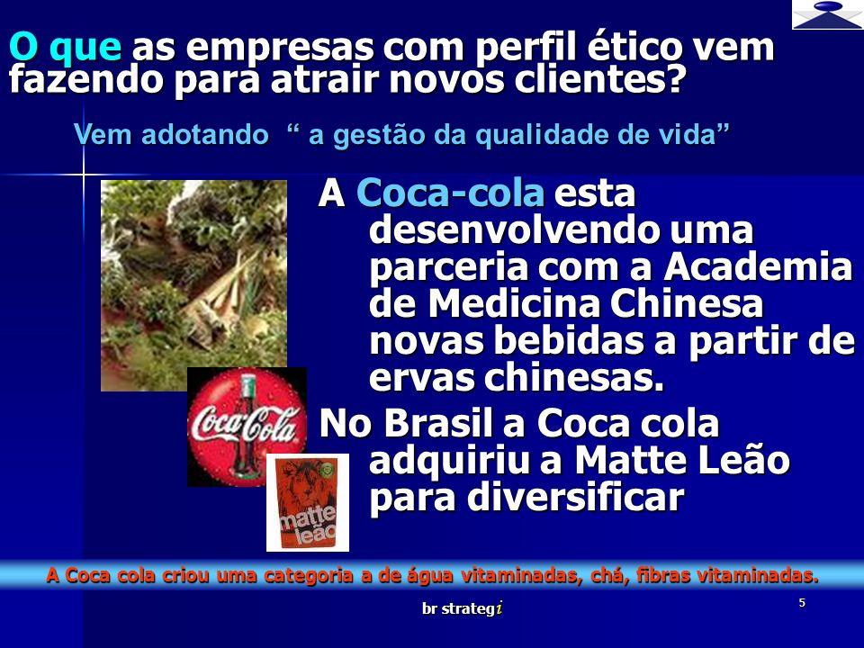 No Brasil a Coca cola adquiriu a Matte Leão para diversificar