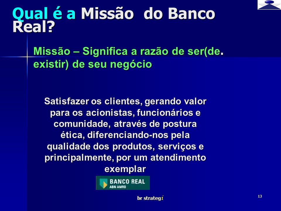 Qual é a Missão do Banco Real
