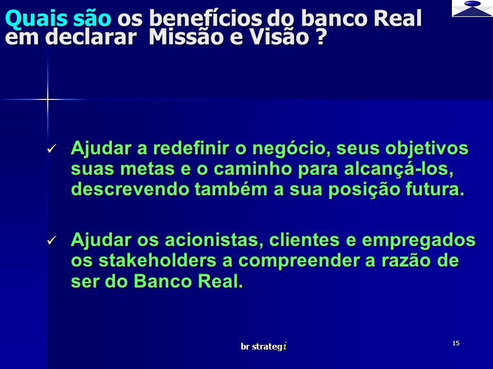Quais são os benefícios do banco Real em declarar Missão e Visão
