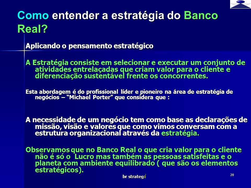 Como entender a estratégia do Banco Real