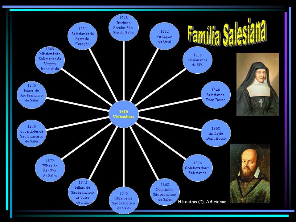 Família Salesiana Há outras ( ). Adicionar.