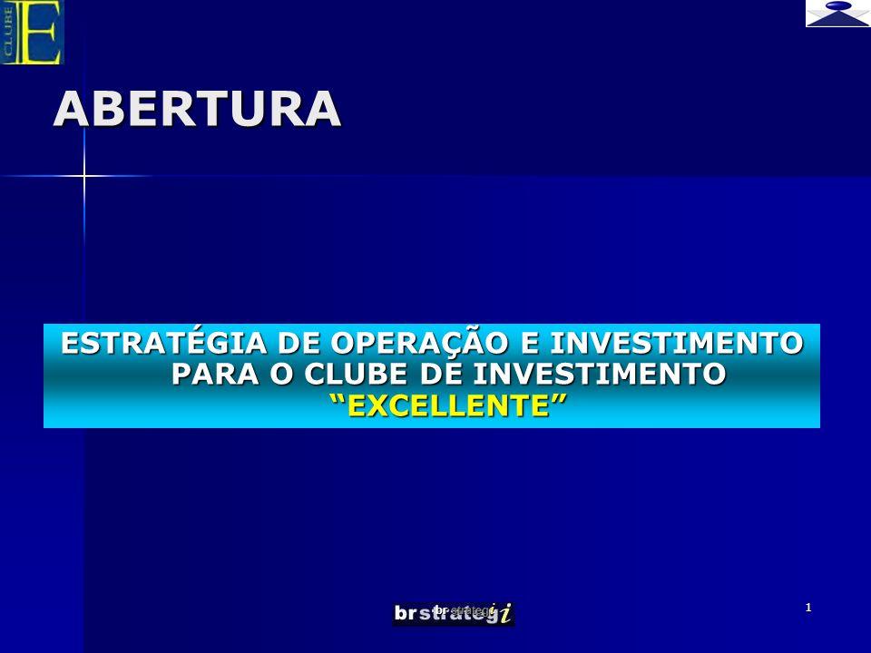ABERTURA ESTRATÉGIA DE OPERAÇÃO E INVESTIMENTO PARA O CLUBE DE INVESTIMENTO EXCELLENTE br strategi.