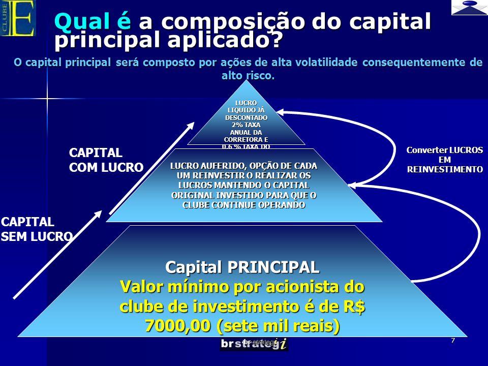 Qual é a composição do capital principal aplicado
