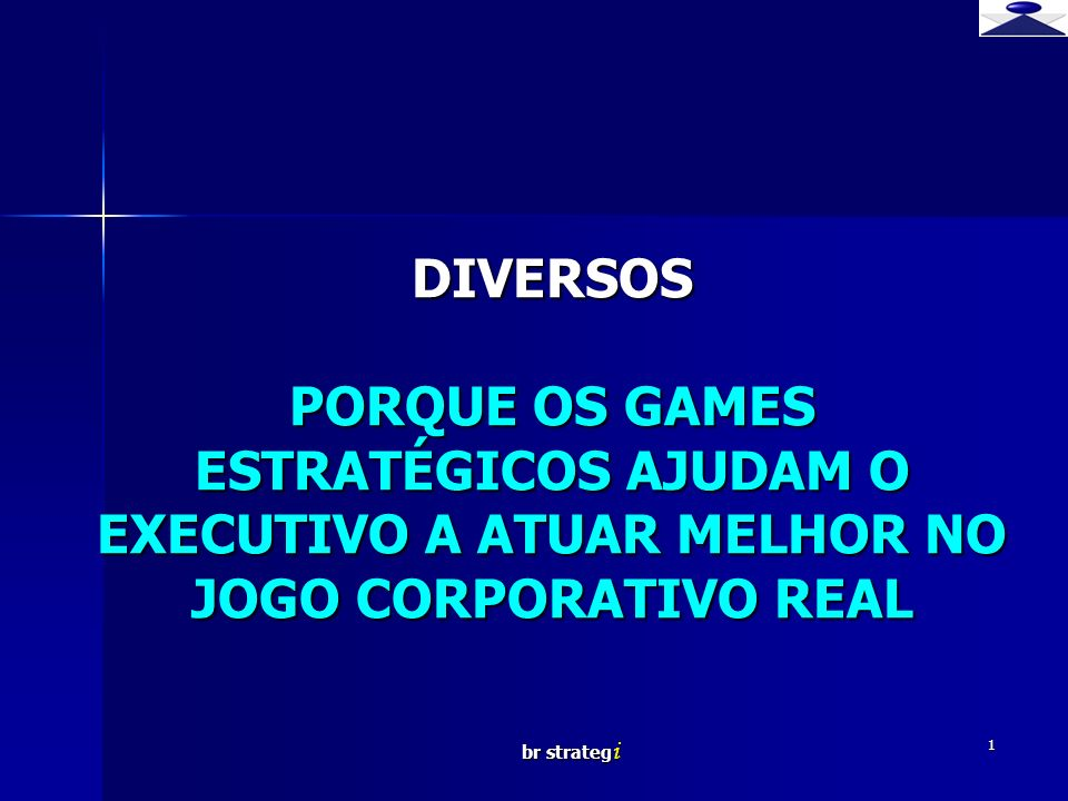 DIVERSOS PORQUE OS GAMES ESTRATÉGICOS AJUDAM O EXECUTIVO A ATUAR MELHOR NO JOGO CORPORATIVO REAL