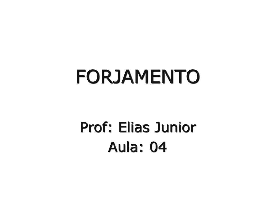 Prof: Elias Junior Aula: 04
