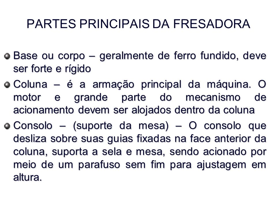 PARTES PRINCIPAIS DA FRESADORA