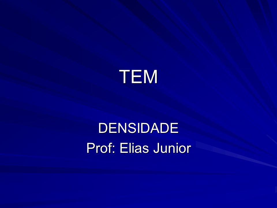 DENSIDADE Prof: Elias Junior