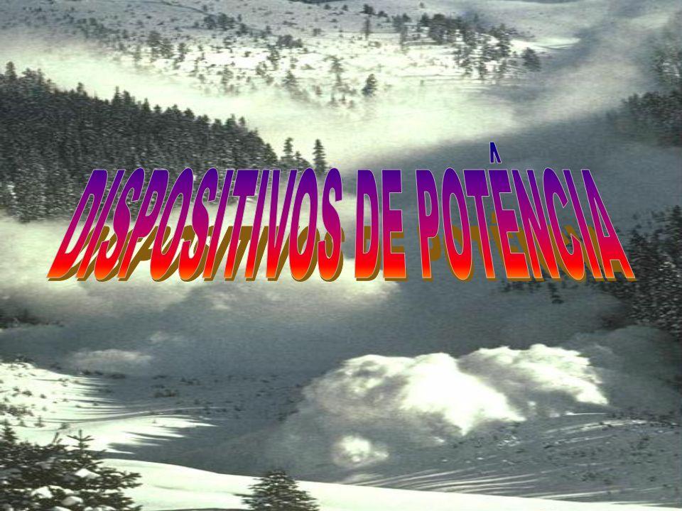 DISPOSITIVOS DE POTÊNCIA
