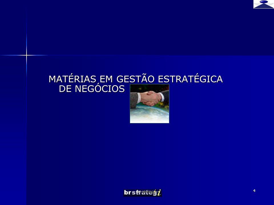 MATÉRIAS EM GESTÃO ESTRATÉGICA DE NEGÓCIOS