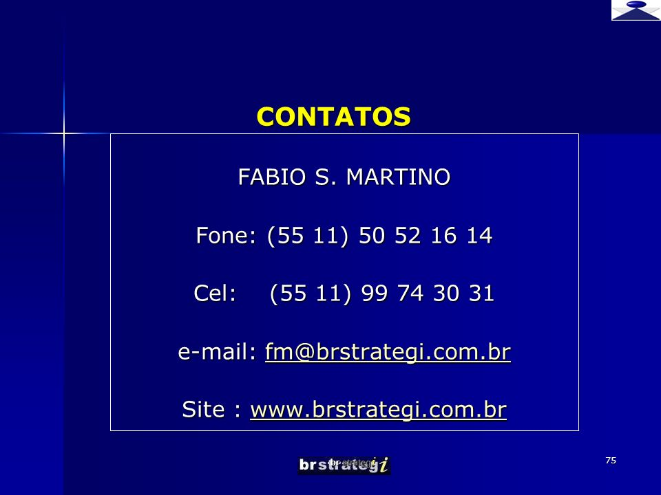 CONTATOS FABIO S. MARTINO Fone: (55 11) 50 52 16 14