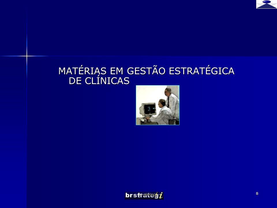 MATÉRIAS EM GESTÃO ESTRATÉGICA DE CLÍNICAS