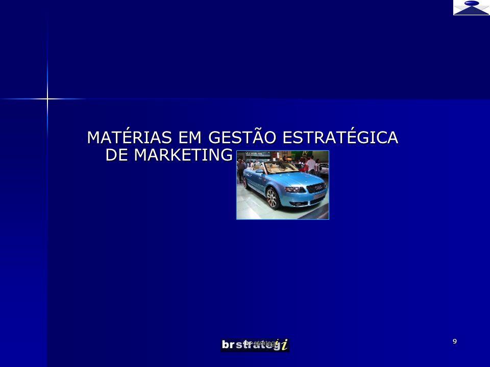 MATÉRIAS EM GESTÃO ESTRATÉGICA DE MARKETING