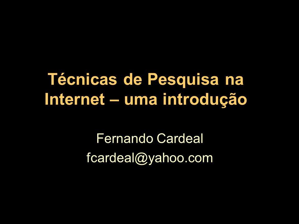 Técnicas de Pesquisa na Internet – uma introdução