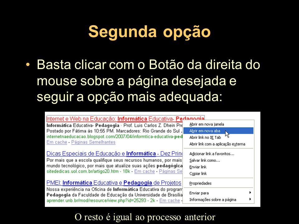 Segunda opção Basta clicar com o Botão da direita do mouse sobre a página desejada e seguir a opção mais adequada: