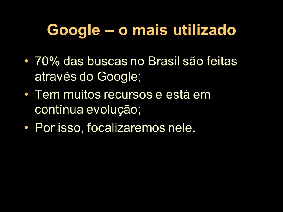 Google – o mais utilizado
