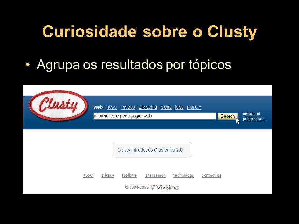 Curiosidade sobre o Clusty