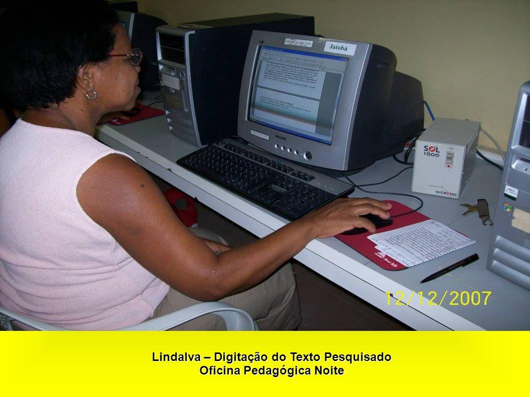 Lindalva – Digitação do Texto Pesquisado Oficina Pedagógica Noite