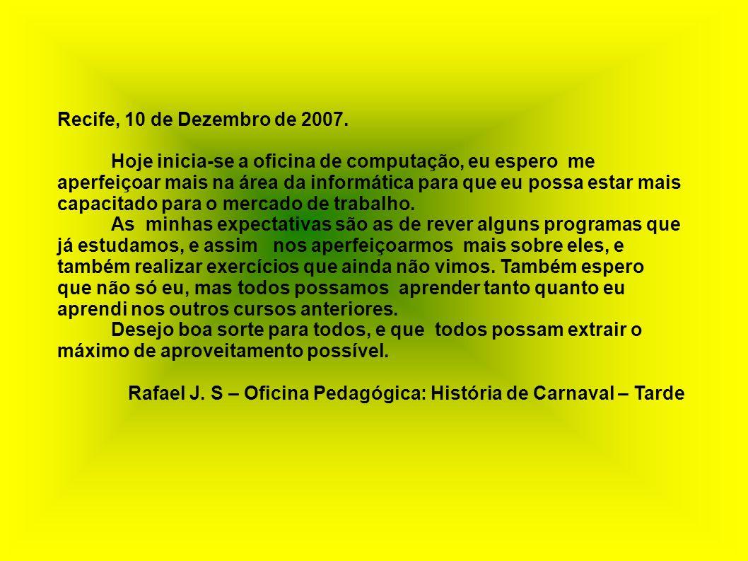 Recife, 10 de Dezembro de 2007.