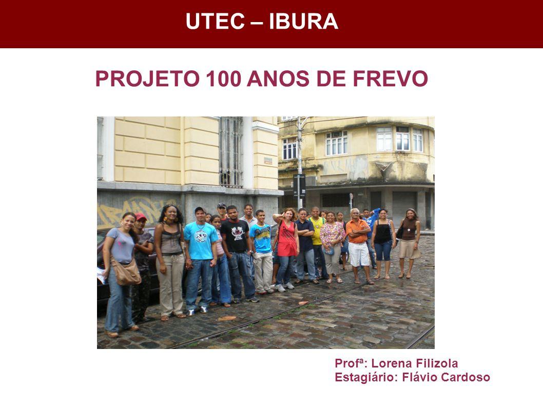 UTEC – IBURA PROJETO 100 ANOS DE FREVO