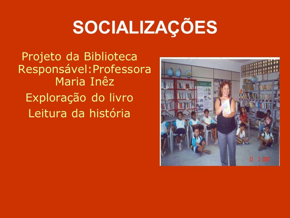 Projeto da Biblioteca Responsável:Professora Maria Inêz