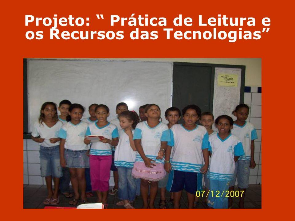 Projeto: Prática de Leitura e os Recursos das Tecnologias