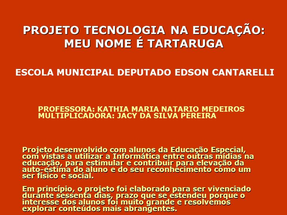 PROJETO TECNOLOGIA NA EDUCAÇÃO: MEU NOME É TARTARUGA