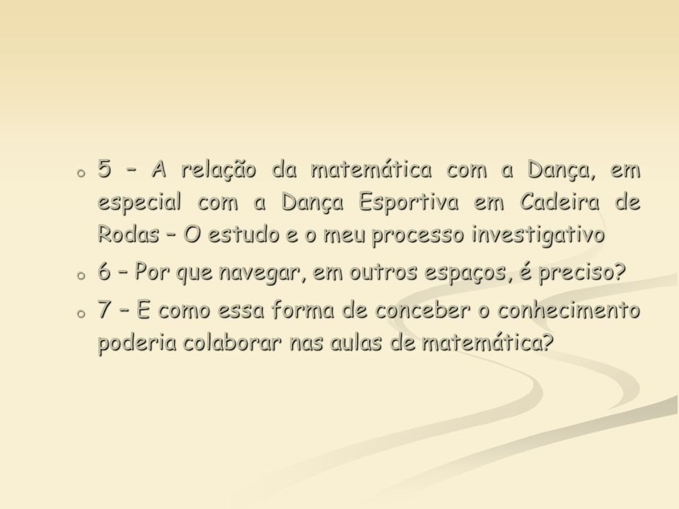 5 – A relação da matemática com a Dança, em especial com a Dança Esportiva em Cadeira de Rodas – O estudo e o meu processo investigativo