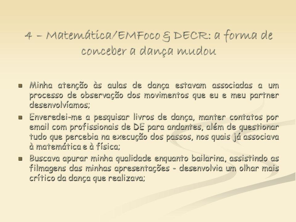 4 – Matemática/EMFoco & DECR: a forma de conceber a dança mudou