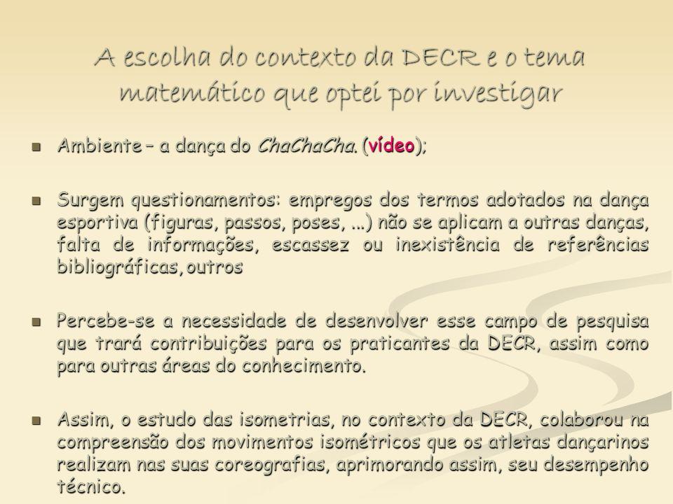 A escolha do contexto da DECR e o tema matemático que optei por investigar