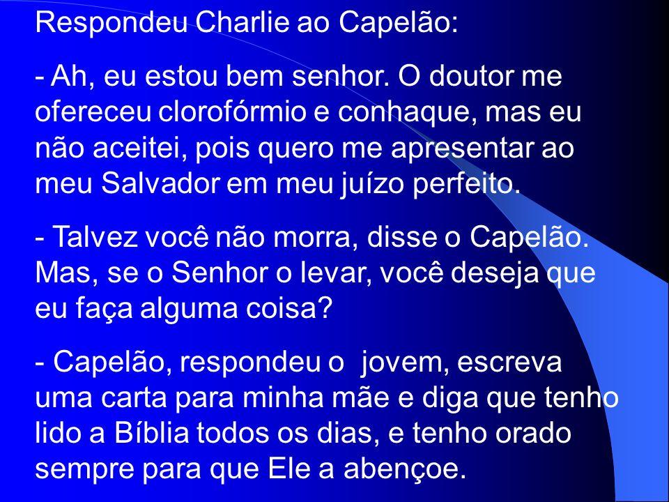 Respondeu Charlie ao Capelão: