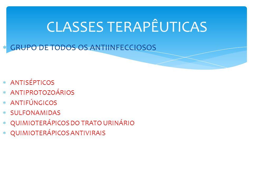CLASSES TERAPÊUTICAS GRUPO DE TODOS OS ANTIINFECCIOSOS ANTISÉPTICOS
