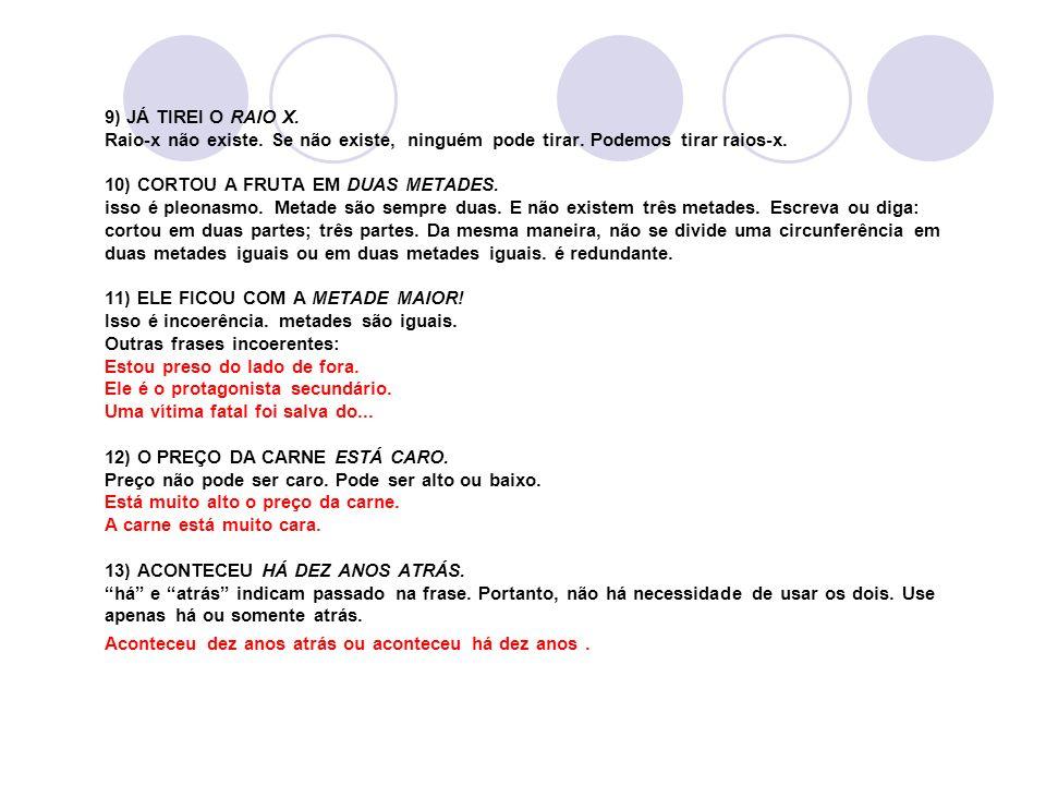 9) JÁ TIREI O RAIO X. Raio-x não existe