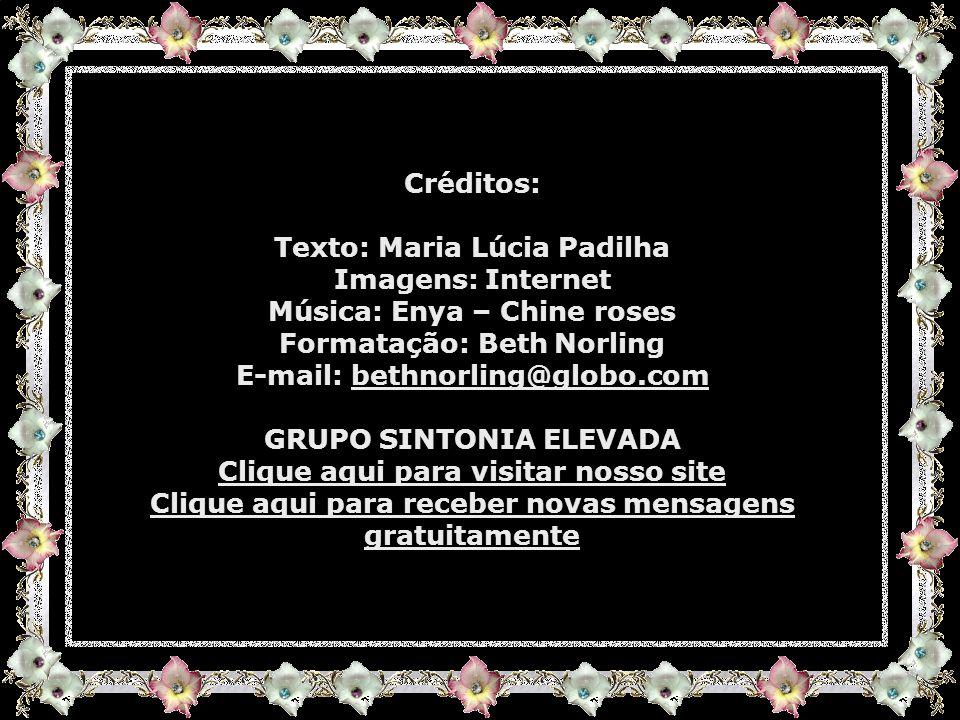 Texto: Maria Lúcia Padilha Imagens: Internet