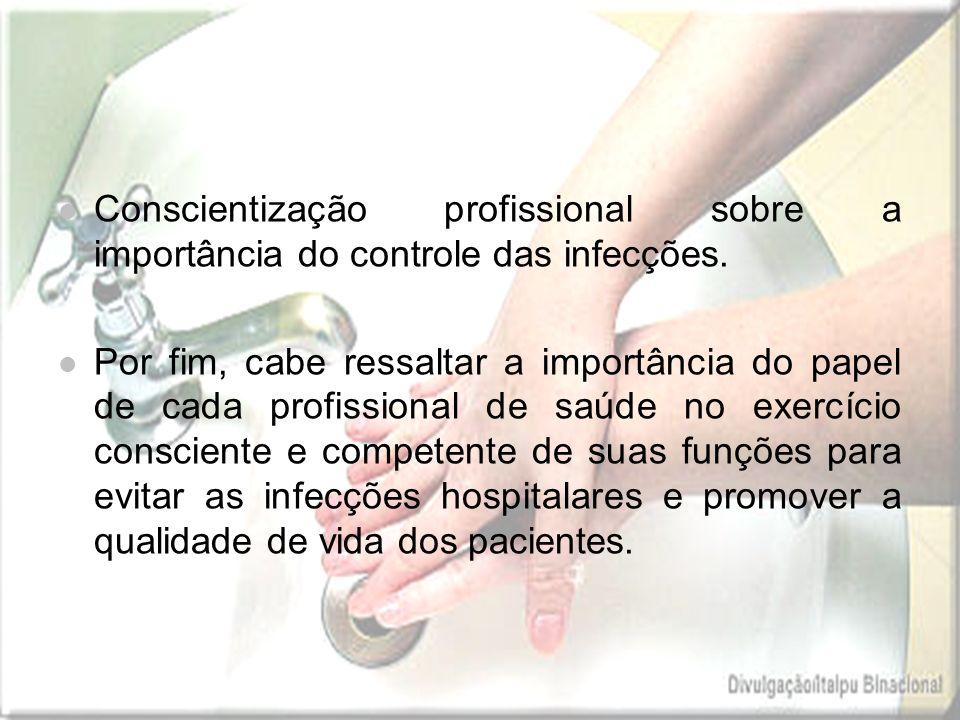 Conscientização profissional sobre a importância do controle das infecções.