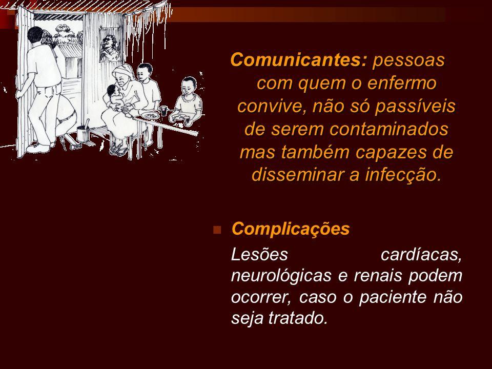 Comunicantes: pessoas com quem o enfermo convive, não só passíveis de serem contaminados mas também capazes de disseminar a infecção.
