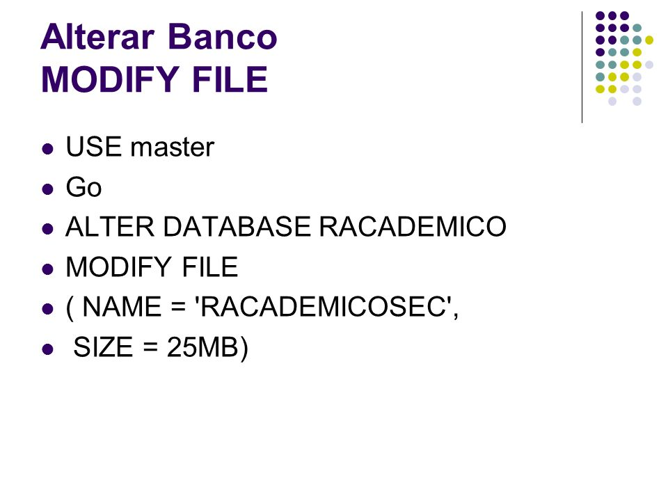 Alterar Banco MODIFY FILE