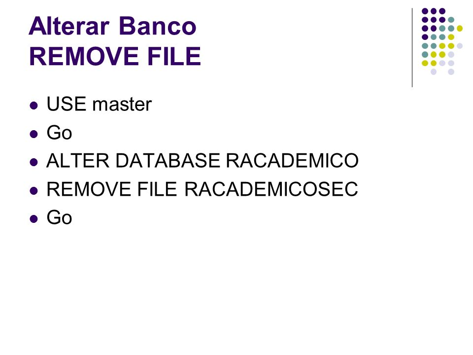 Alterar Banco REMOVE FILE