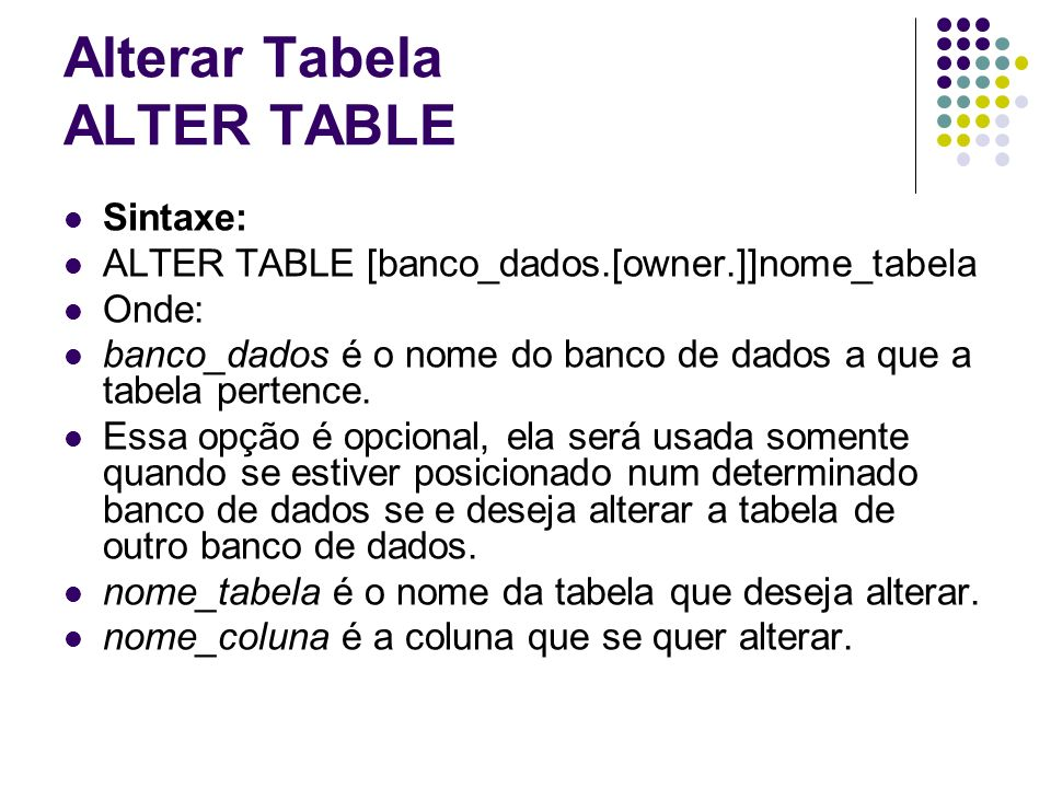 Alterar Tabela ALTER TABLE
