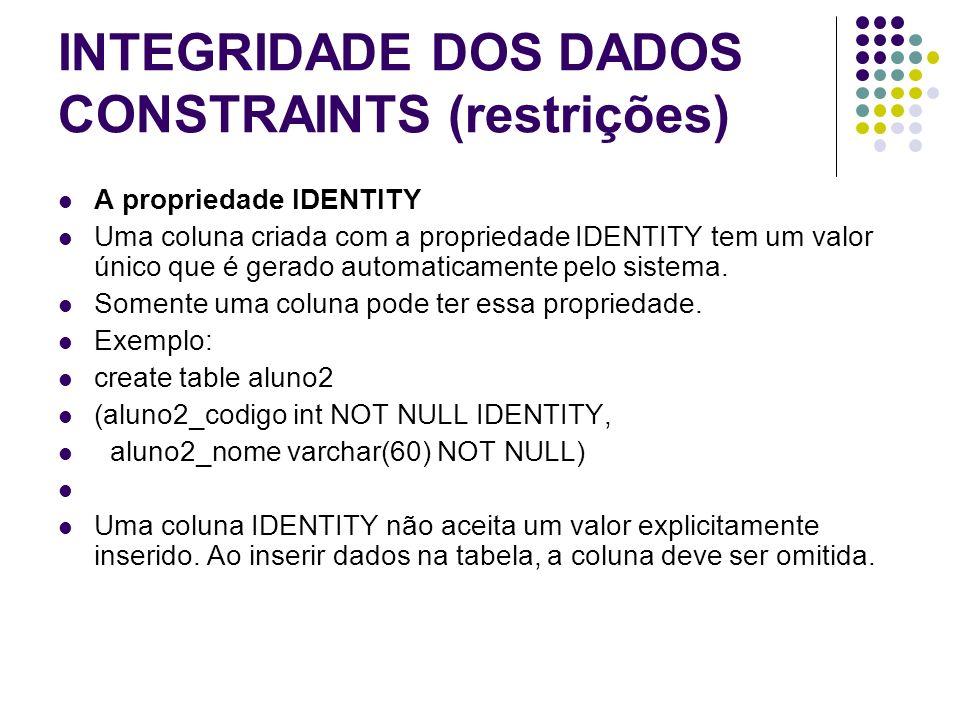 INTEGRIDADE DOS DADOS CONSTRAINTS (restrições)