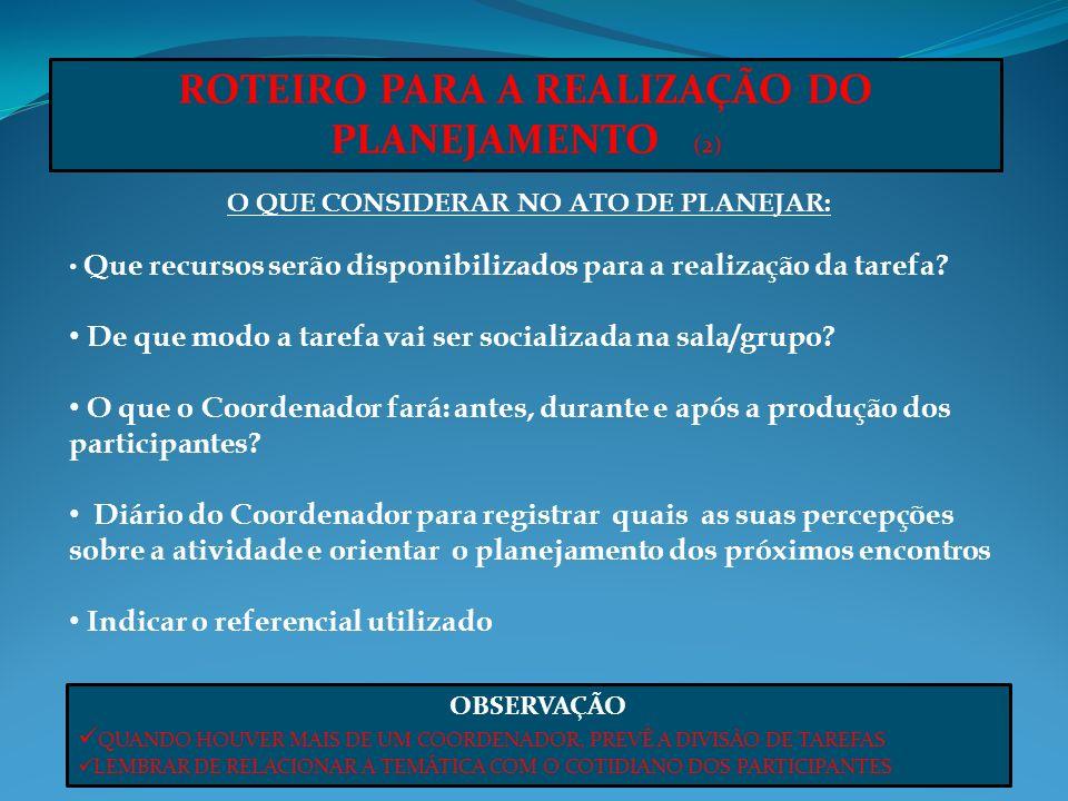 ROTEIRO PARA A REALIZAÇÃO DO PLANEJAMENTO (2)