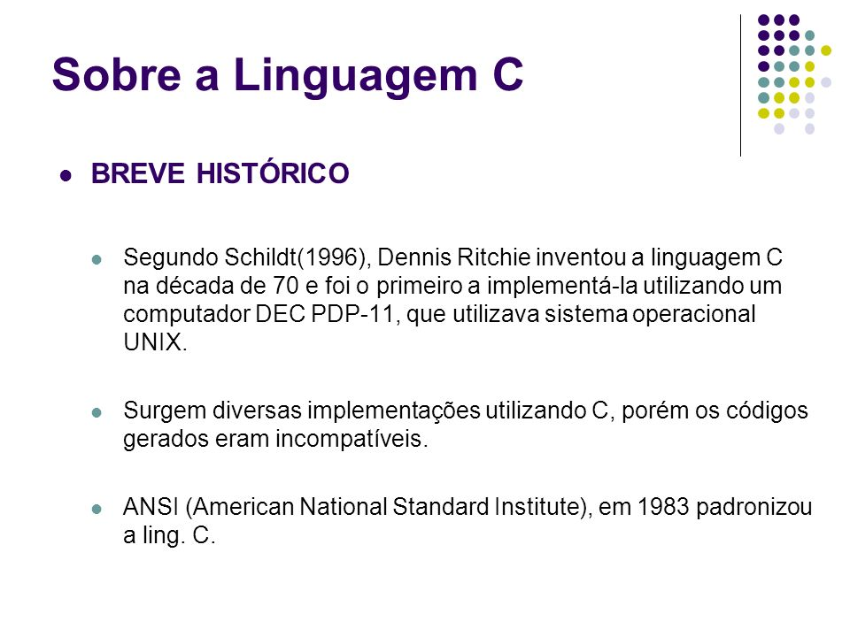 Sobre a Linguagem C BREVE HISTÓRICO