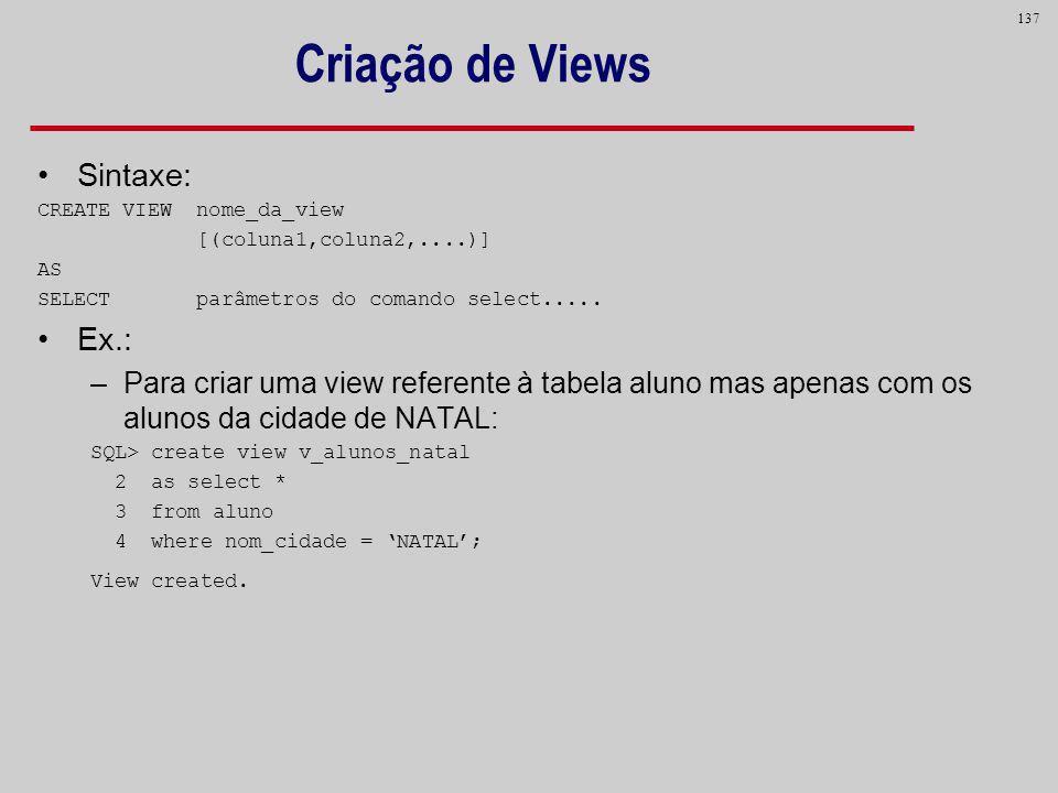 Criação de Views Sintaxe: Ex.: