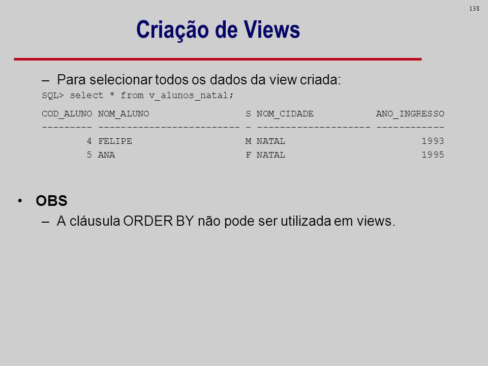 Criação de Views OBS Para selecionar todos os dados da view criada: